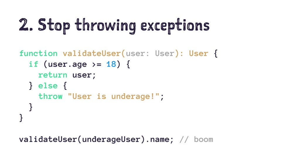 2. Stop throwing exceptions function validateUs...