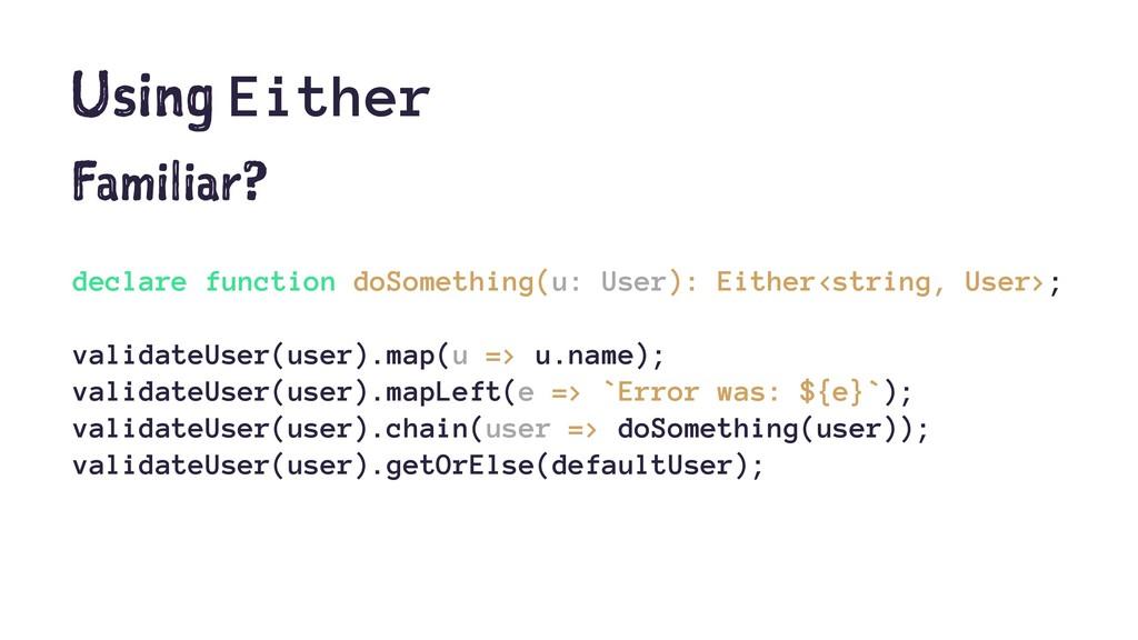 Using Either Familiar? declare function doSomet...