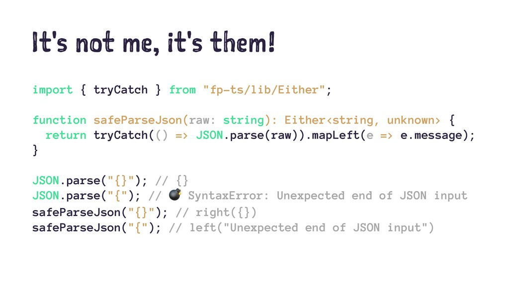 It's not me, it's them! import { tryCatch } fro...