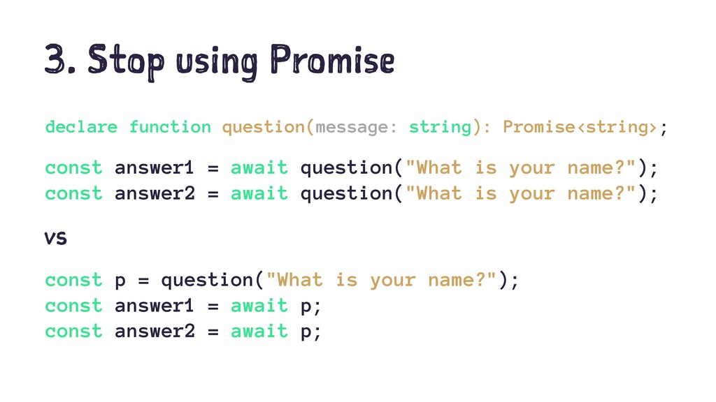 3. Stop using Promise declare function question...
