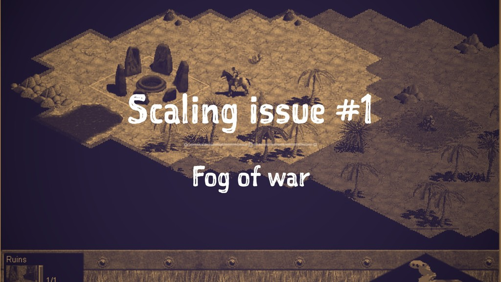 Scaling issue #1 Fog of war