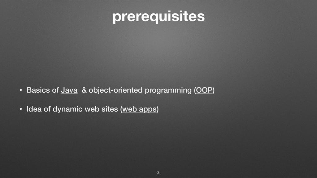 prerequisites • Basics of Java & object-oriente...