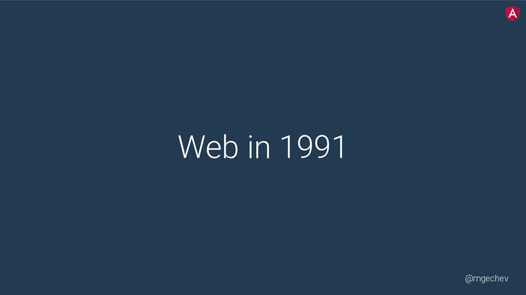 @mgechev Web in 1991