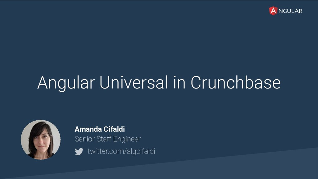 @yourtwitter Angular Universal in Crunchbase Am...