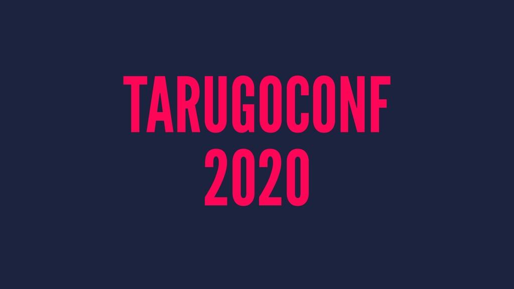 TARUGOCONF 2020