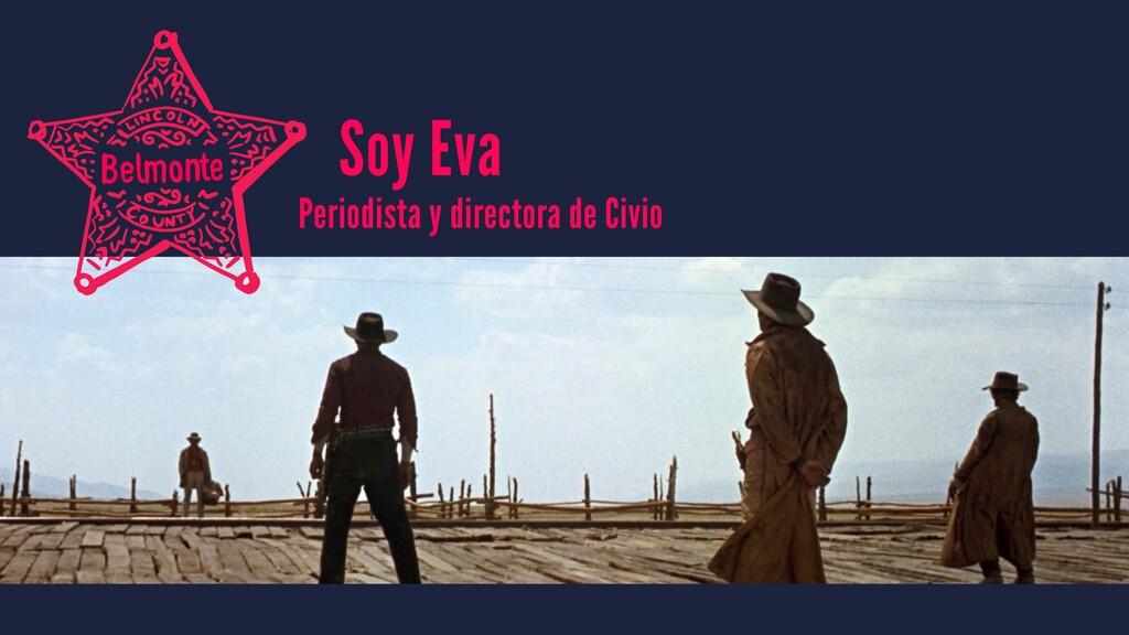 Periodista y directora de Civio Soy Eva