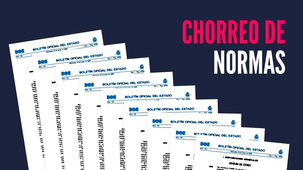 CHORREO DE NORMAS