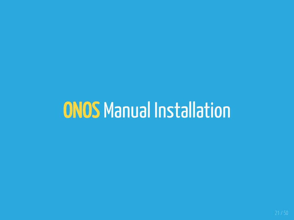 ONOS Manual Installation 21 / 50