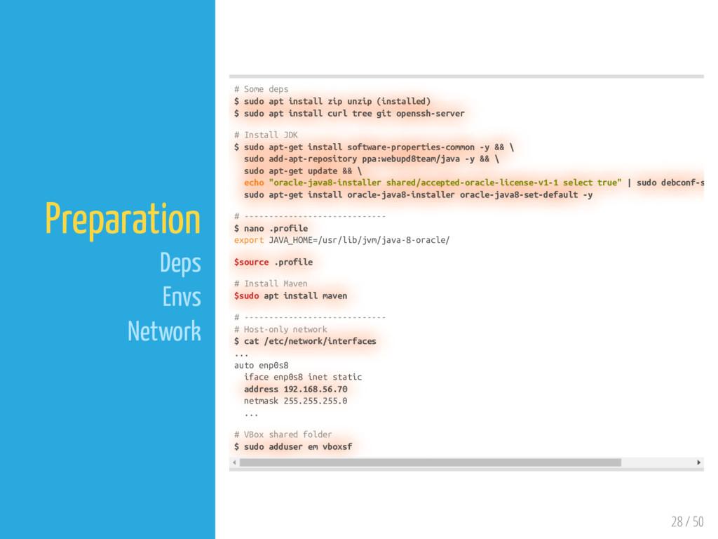 28 / 50 Preparation Deps Envs Network # Some de...