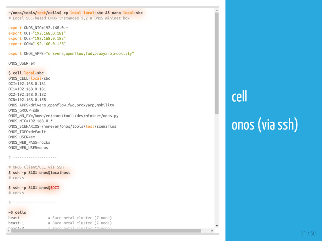 ~/onos/tools/test/cells$ cp local local-sbc && ...