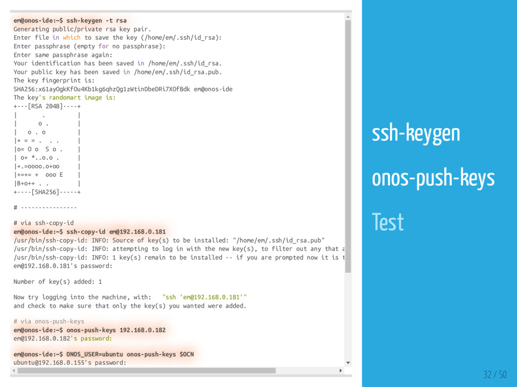 em@onos-ide:~$ ssh-keygen -t rsa Generating pub...