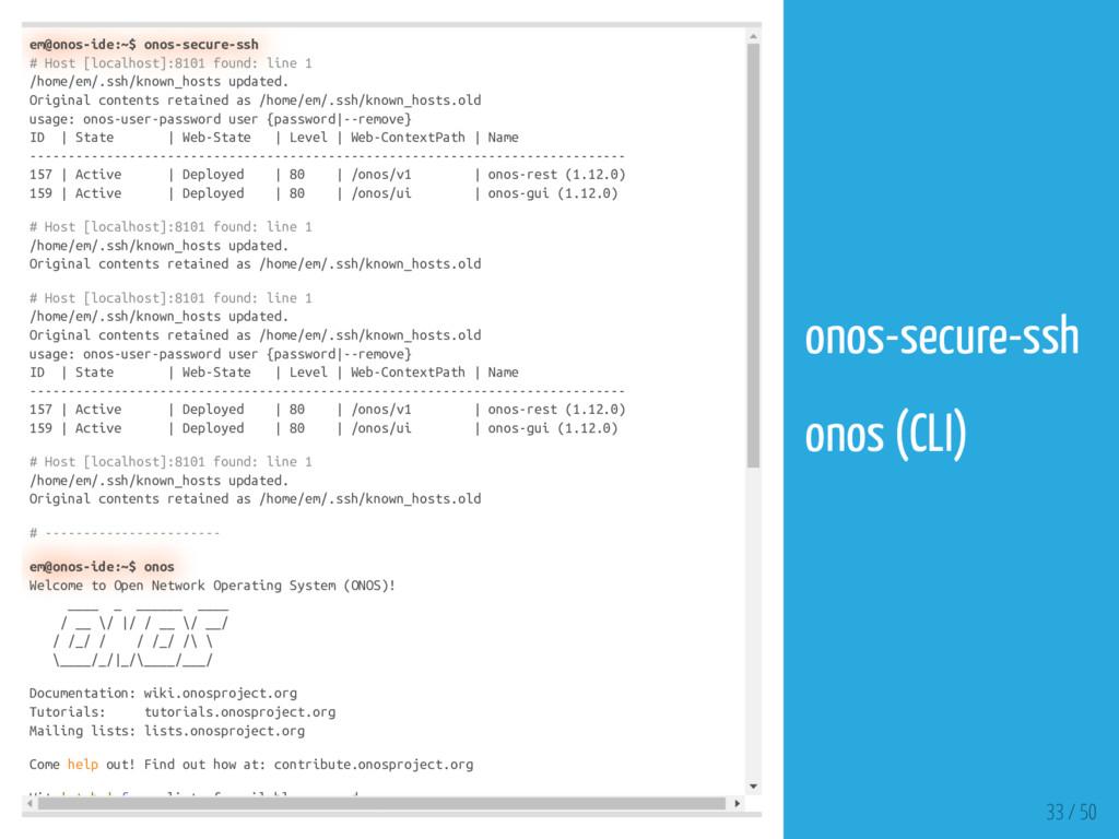 em@onos-ide:~$ onos-secure-ssh # Host [localhos...
