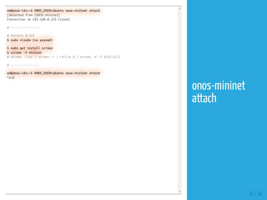 em@onos-ide:~$ ONOS_USER=ubuntu onos-mininet at...
