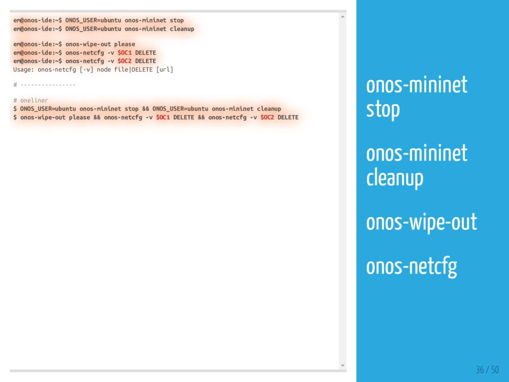 em@onos-ide:~$ ONOS_USER=ubuntu onos-mininet st...