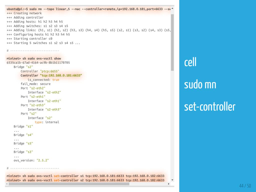 ubuntu@pi:~$ sudo mn --topo linear,5 --mac --co...