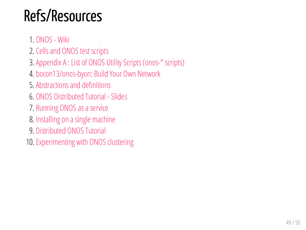 Refs/Resources 1. ONOS - Wiki 2. Cells and ONOS...