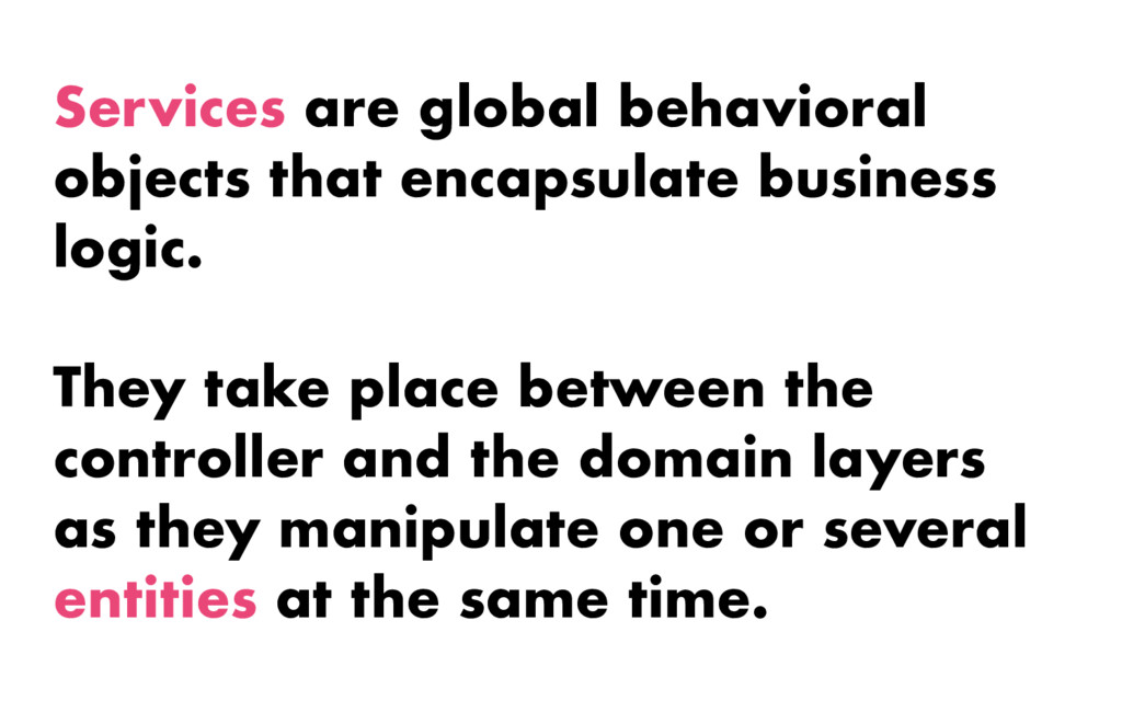 Services are global behavioral objects that enc...
