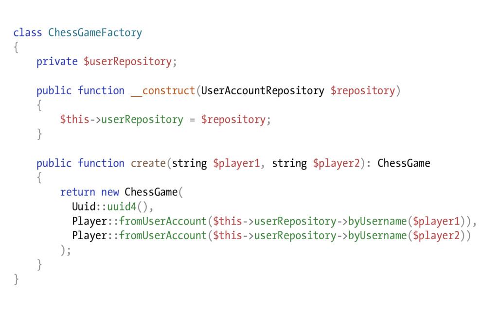 class ChessGameFactory { private $userRepositor...