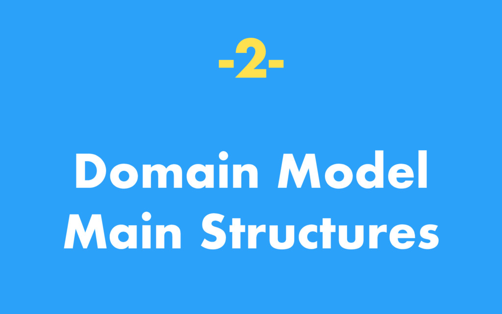 -2- Domain Model Main Structures