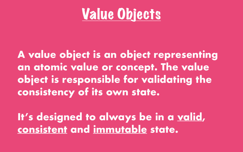 Value Objects A value object is an object repre...