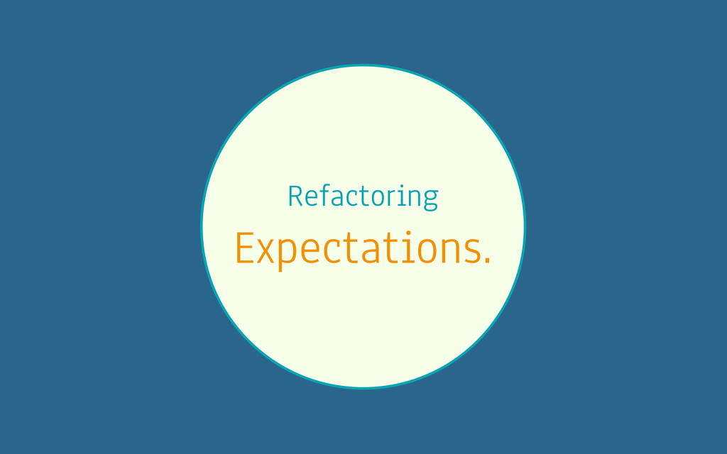 Refactoring Expectations.