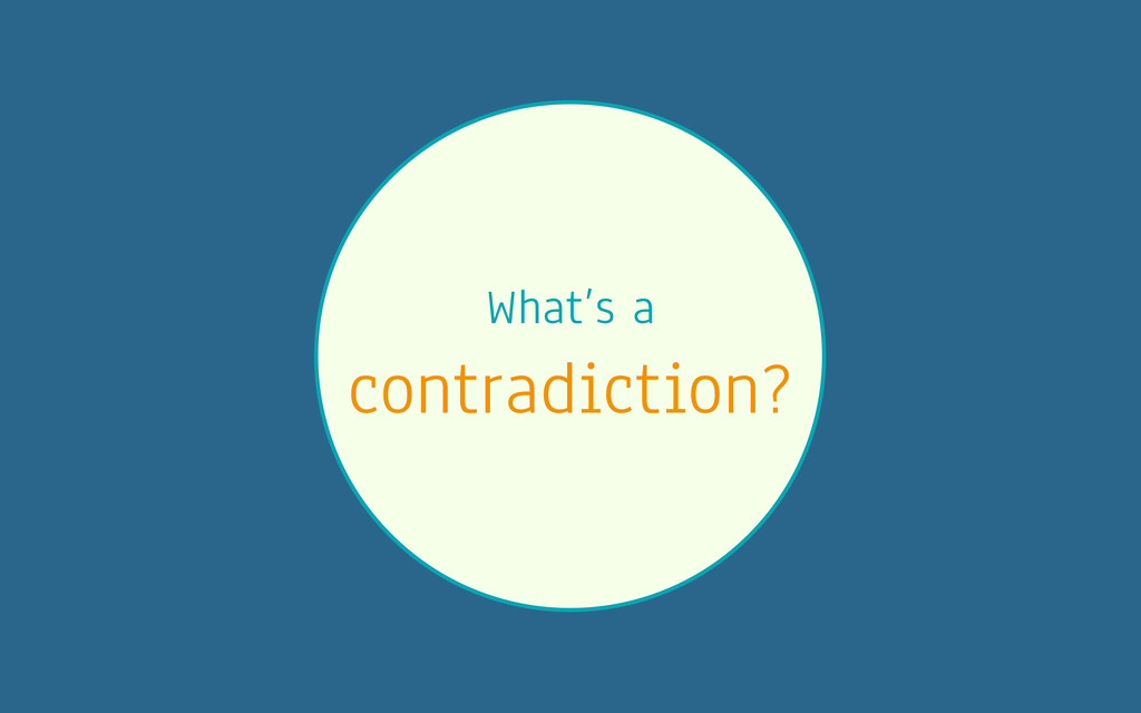 What's a contradiction?