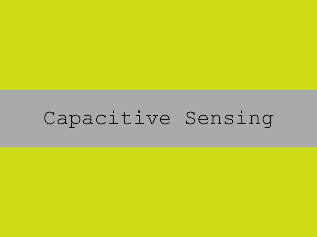 Capacitive Sensing