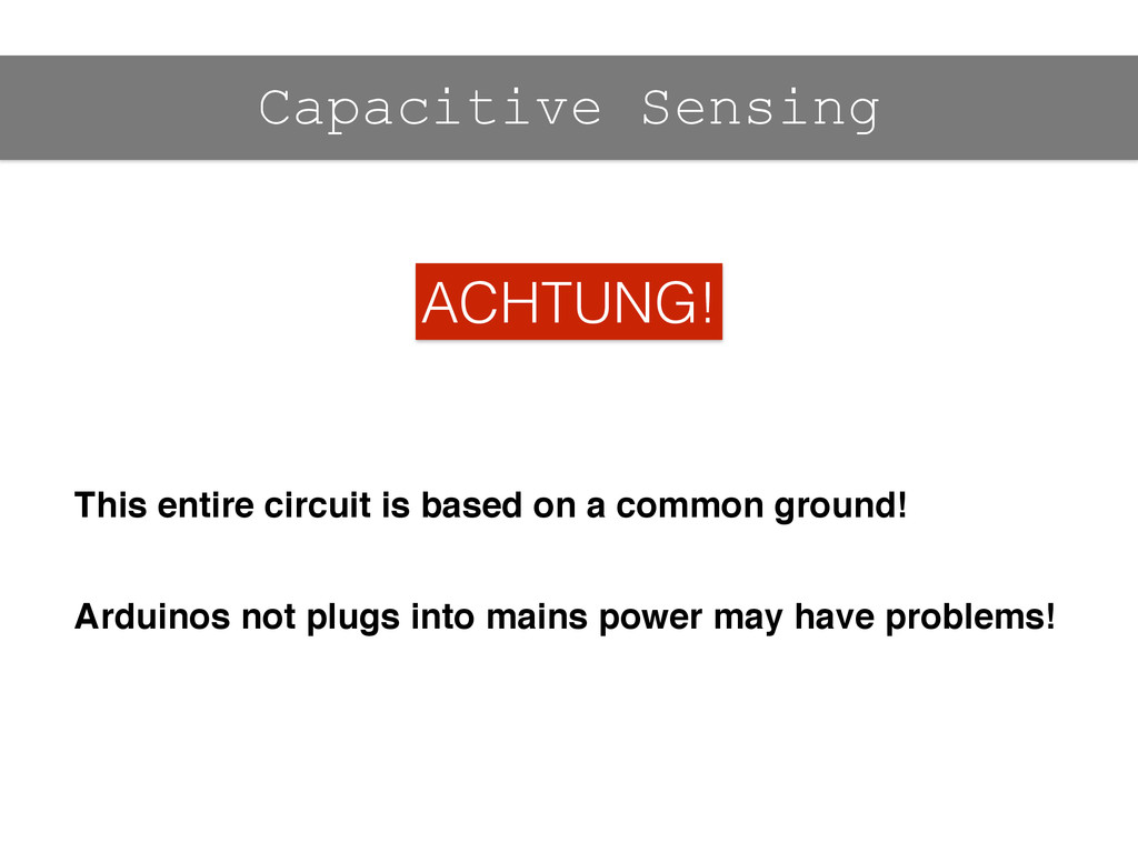 Capacitive Sensing This entire circuit is based...