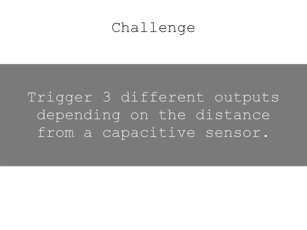 Challenge Trigger 3 different outputs depending...