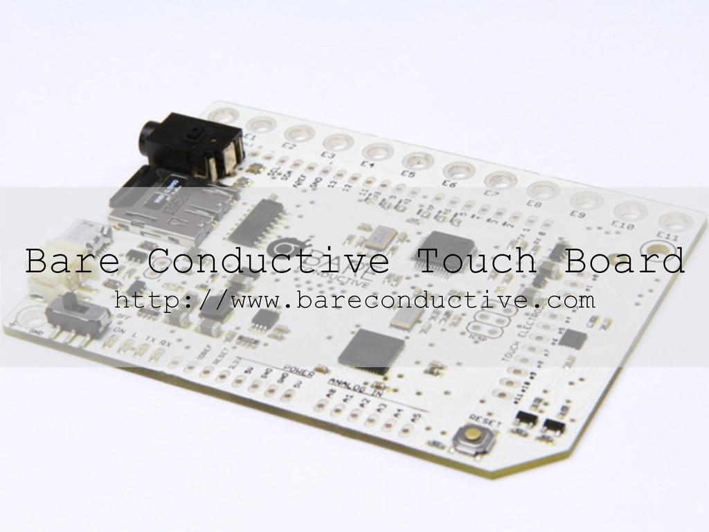 Bare Conductive Touch Board http://www.barecond...