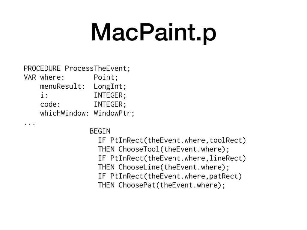 PROCEDURE ProcessTheEvent; VAR where: Point; me...