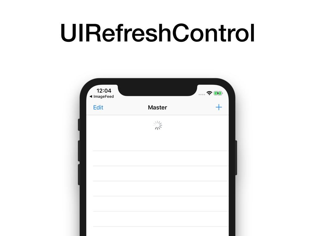 UIRefreshControl