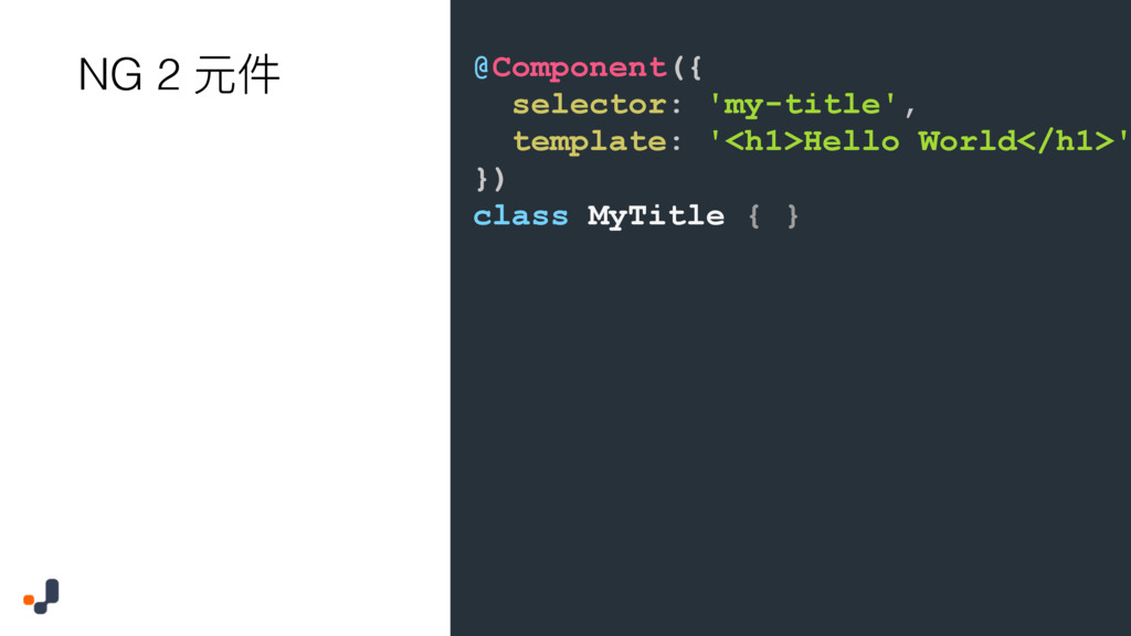 @Component({ selector: 'my-title', template: '<...
