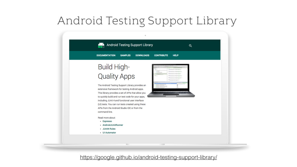 Android Testing Support Library https://google....