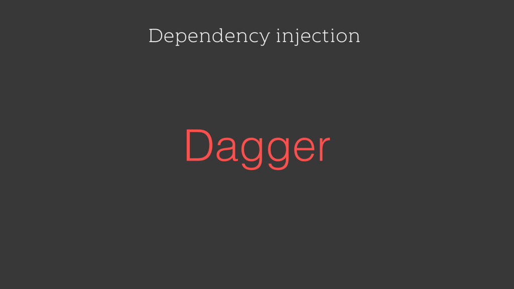 Dependency injection Dagger