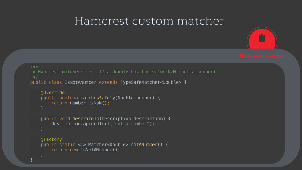 Hamcrest custom matcher Hamcrest matcher /**