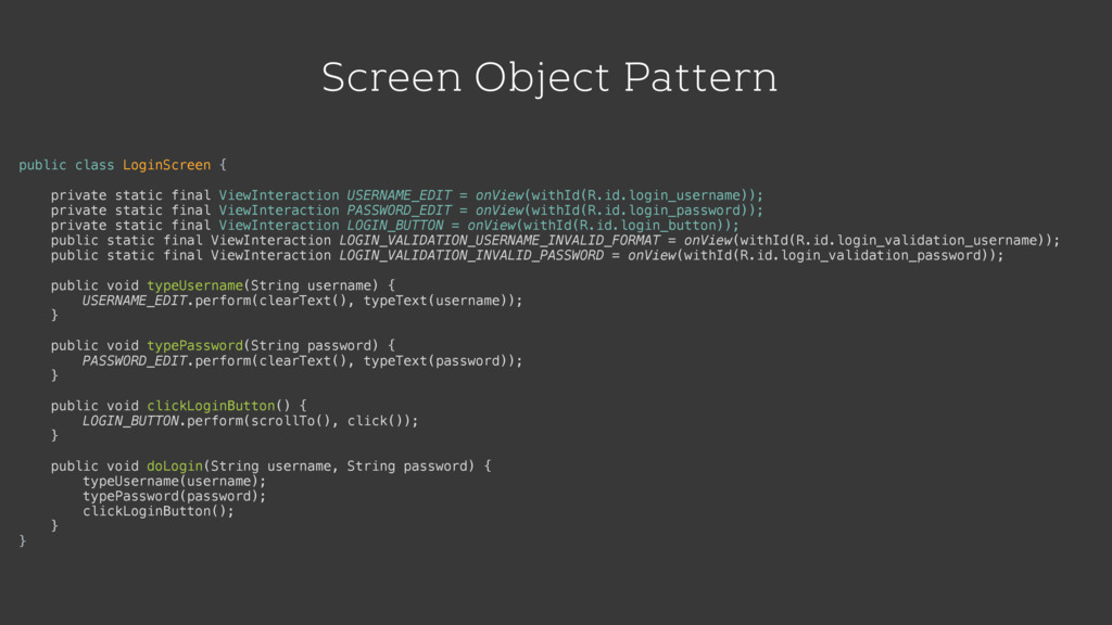 Screen Object Pattern public class LoginScreen ...