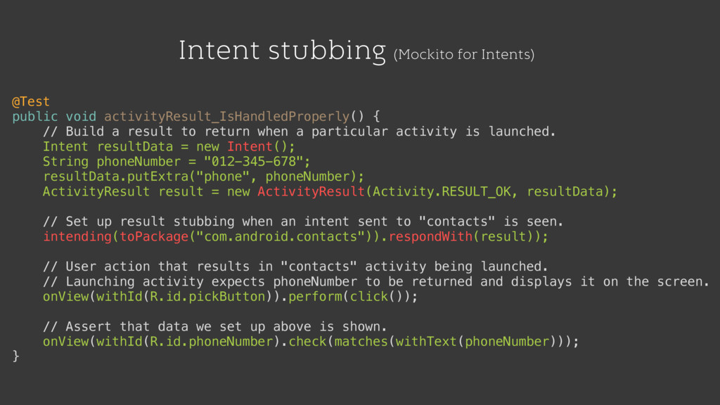Intent stubbing (Mockito for Intents) @Test pub...