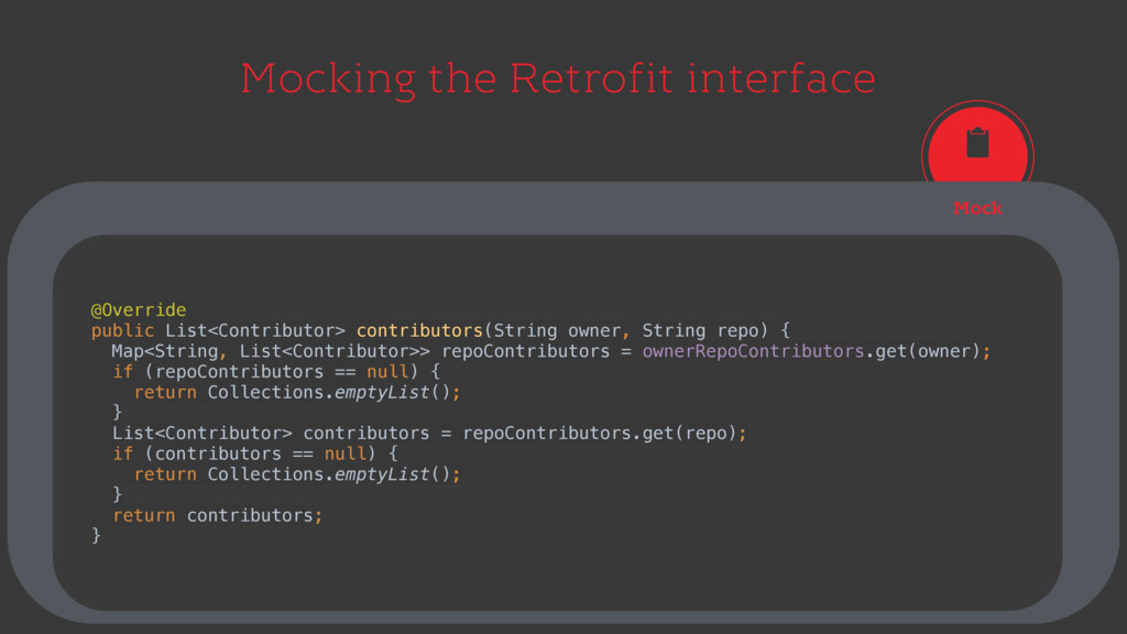 Mocking the Retrofit interface Mock @Override p...
