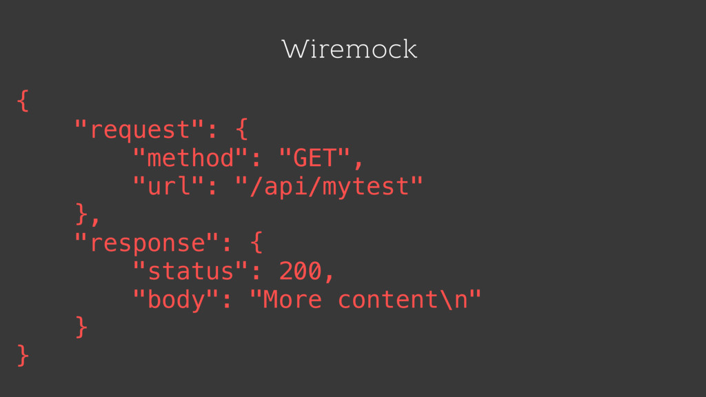 "Wiremock { ""request"": { ""method"": ""GET"", ""url"":..."