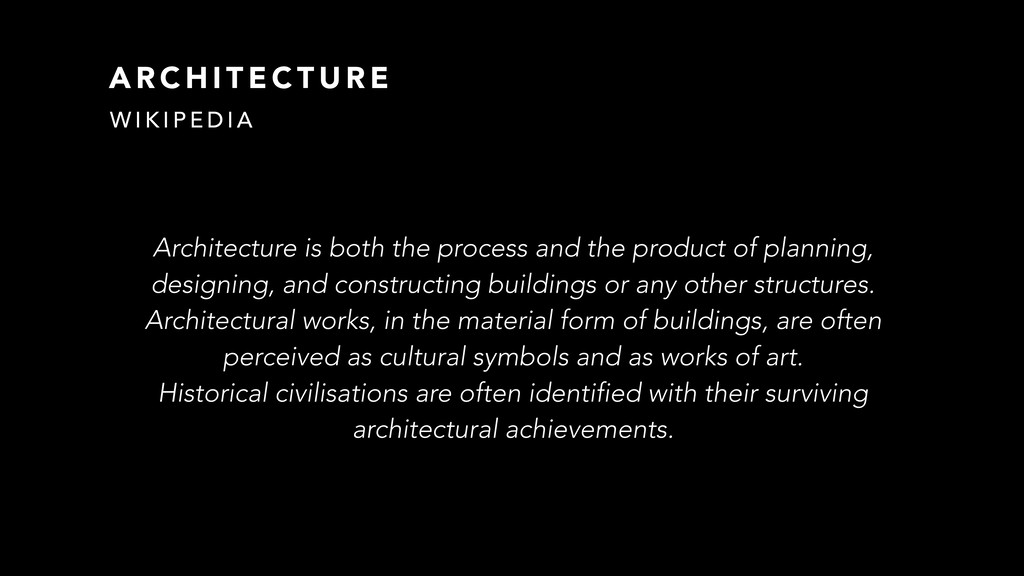 A R C H I T E C T U R E Architecture is both th...