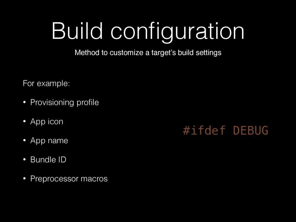 Build configuration Method to customize a target...