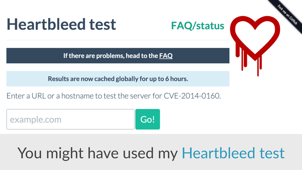 You  might  have  used  my  Heartbleed  test