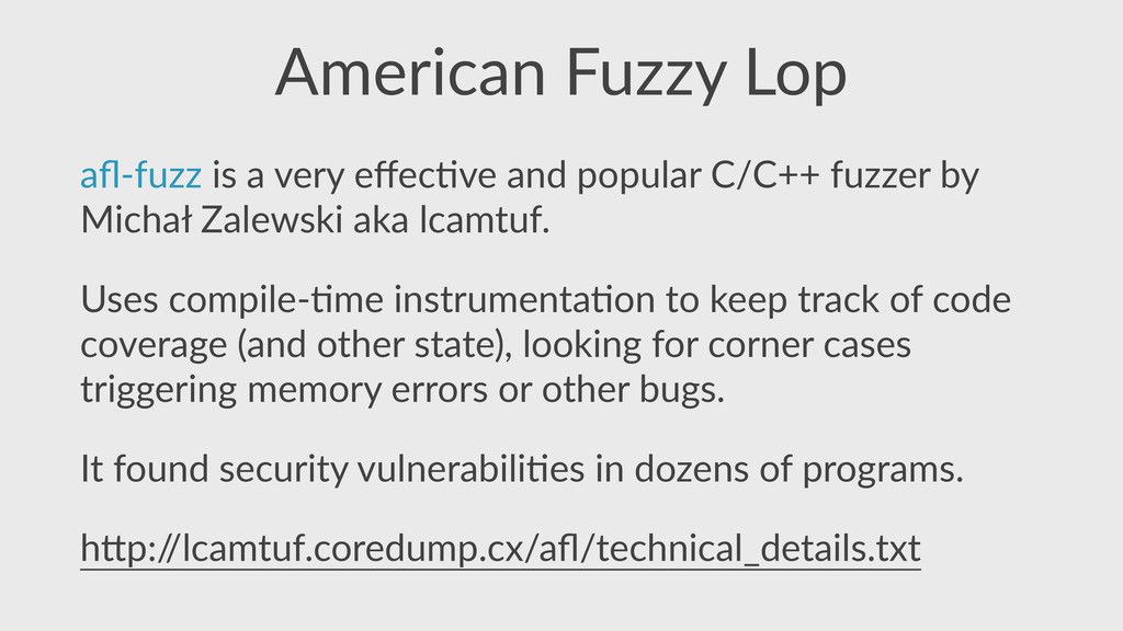 American  Fuzzy  Lop afl-­‐fuzz  is  a  very  eff...