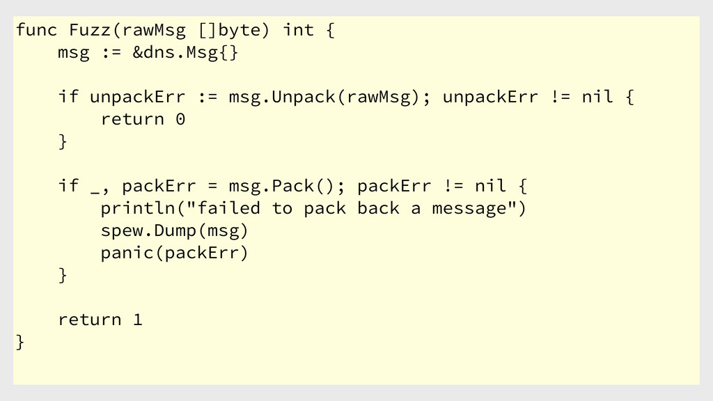func Fuzz(rawMsg []byte) int { msg := &dns.Msg{...