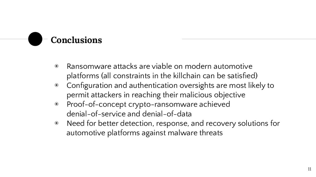 Conclusions 11 ◉ Ransomware attacks are viable ...