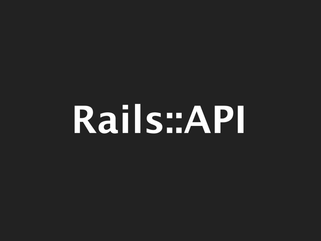 Rails::API