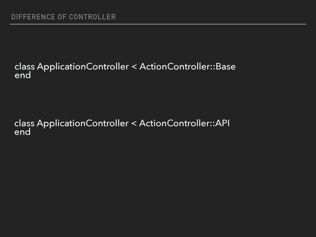 DIFFERENCE OF CONTROLLER class ApplicationContr...