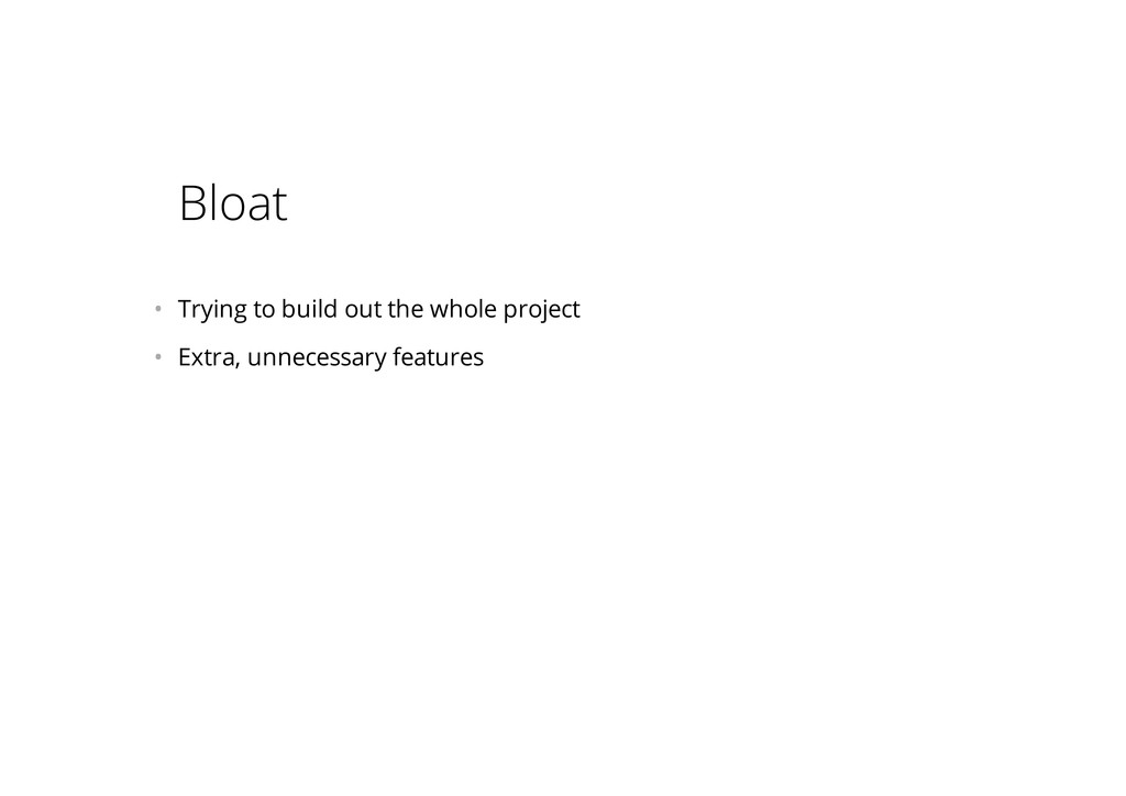 Bloat • Trying to build out the whole project ...