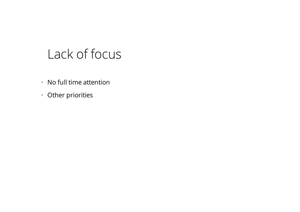 Lack of focus • No full time attention • Othe...